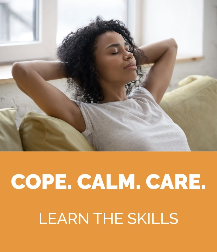 COPE. CALM. CARE. - Learn the skills